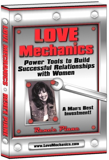 Love Mechanics: Power Tools To Build Successful Relationships with Women!